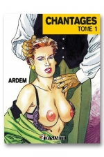 Chantages - Tome 1 - Une jeune et ravissante chef d'entreprise subit le chantage sexuel de ses employés.