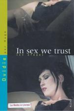 In sex we trust - Photographiée par Hugo, la déroutante Ovidie se livre à l'objectif et met en scène les fantasmes d'une star du X hors norme.