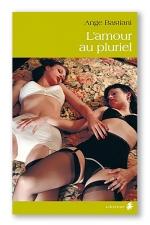L'amour au pluriel - Quand les femmes sont des créatures que l'on consomme au pluriel et de préférence par derrière.