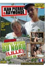 Jean Pierre et Raymonde - Un couple de paysans (d'un certain âge) réalise leur fantasme de baiser avec un black devant la caméra.