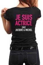 Tee-shirt  Actrice J&M - Le Tee-shirt ultime pour les filles qui assurent, assument ou aiment provoquer!