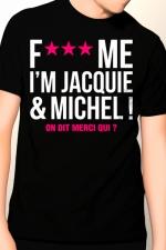 Tee-shirt Jacquie et Michel Fuck Me - T-shirt humoristique Jacquie et Michel pour ne jamais rentrer bredouille !