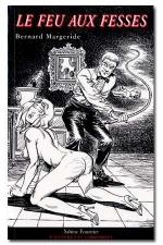 Le feu aux fesses - Plaisirs... entre puritanisme et punitions...