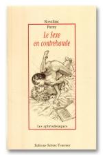 Le sexe en contrebande - Un regard pervers et complice sur l'histoire et l'apprentissage sexuel sans entraves de deux soeurs.