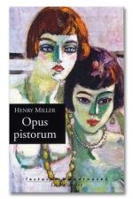 Opus pistorum - Un des livres les plus  carrément  obscènes d'Henry Miller.
