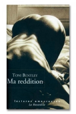 Ma reddition - Aux confins du plaisir absolu! Eloge de la sodomie.
